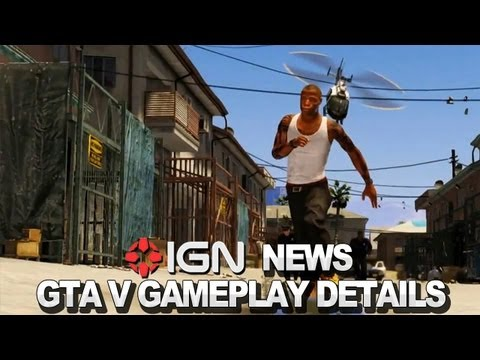 IGN News - Grand Theft Auto V Gameplay Details Revealed